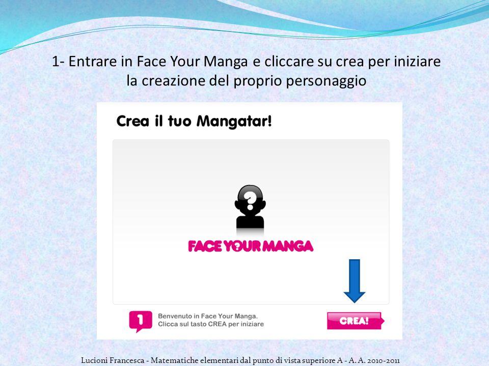 1- Entrare in Face Your Manga e cliccare su crea per iniziare la creazione del proprio personaggio Lucioni Francesca - Matematiche elementari dal punto di vista superiore A - A.