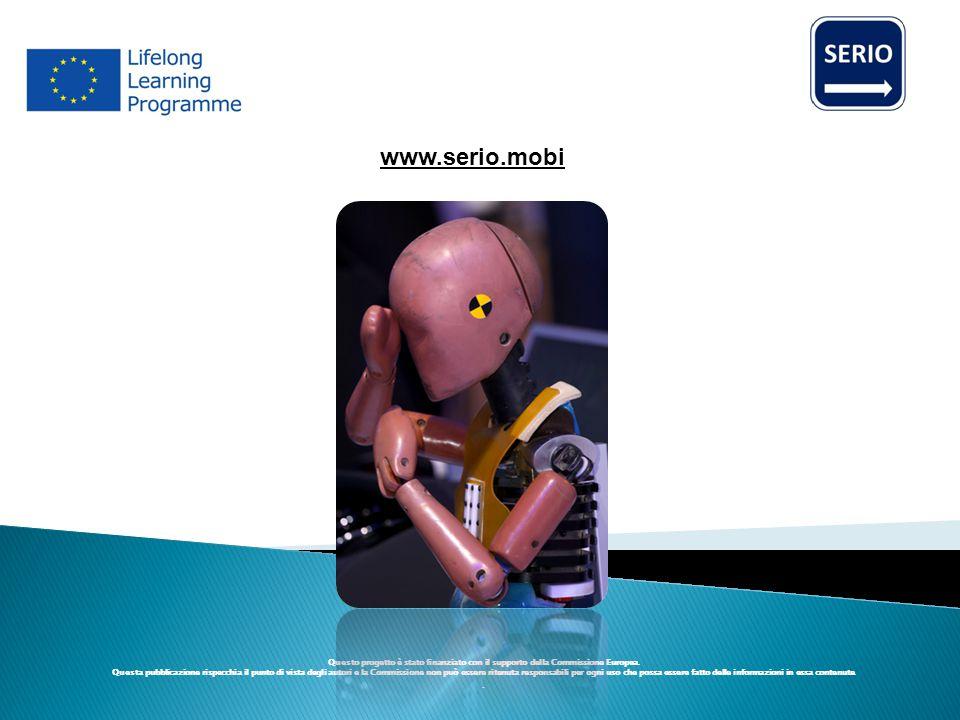 www.serio.mobi Questo progetto è stato finanziato con il supporto della Commissione Europea.