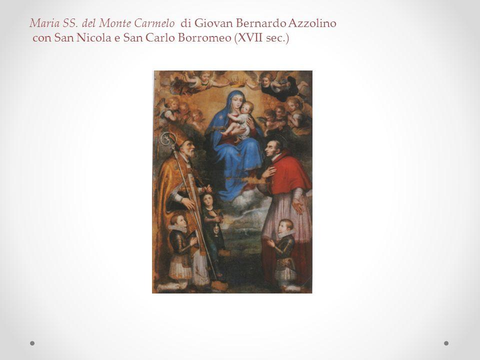 Maria SS. del Monte Carmelo di Giovan Bernardo Azzolino con San Nicola e San Carlo Borromeo (XVII sec.)
