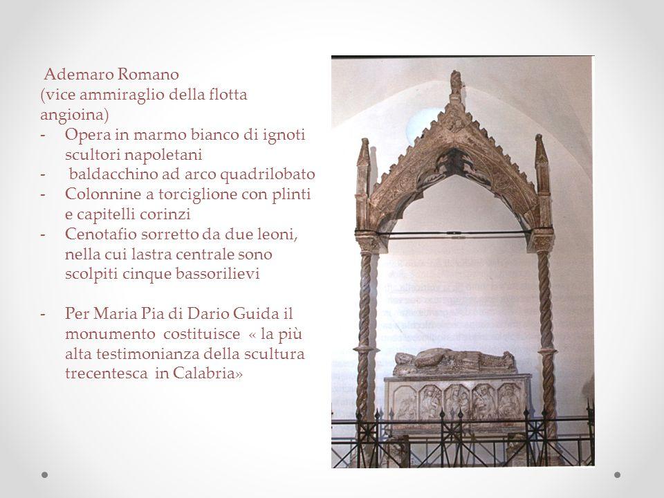 Ademaro Romano (vice ammiraglio della flotta angioina) -Opera in marmo bianco di ignoti scultori napoletani - baldacchino ad arco quadrilobato -Colonn