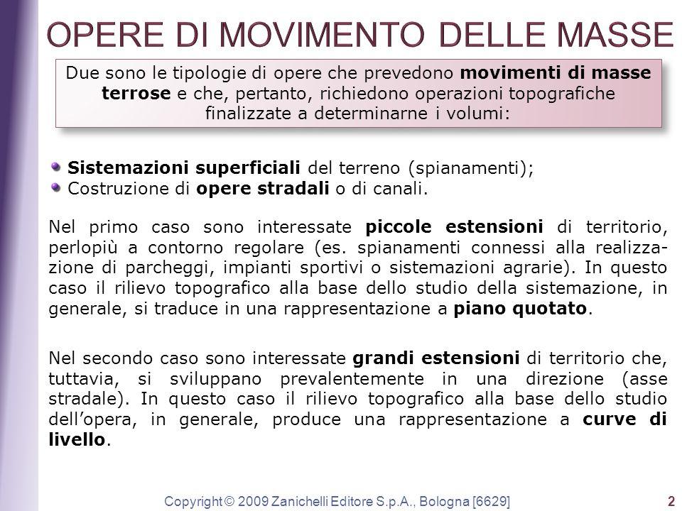Copyright © 2009 Zanichelli Editore S.p.A., Bologna [6629] 2 Due sono le tipologie di opere che prevedono movimenti di masse terrose e che, pertanto,