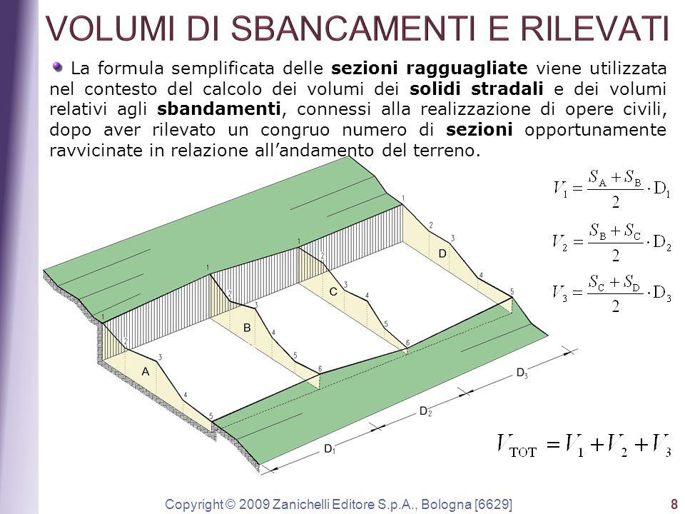 Copyright © 2009 Zanichelli Editore S.p.A., Bologna [6629] 8 La formula semplificata delle sezioni ragguagliate viene utilizzata nel contesto del calc