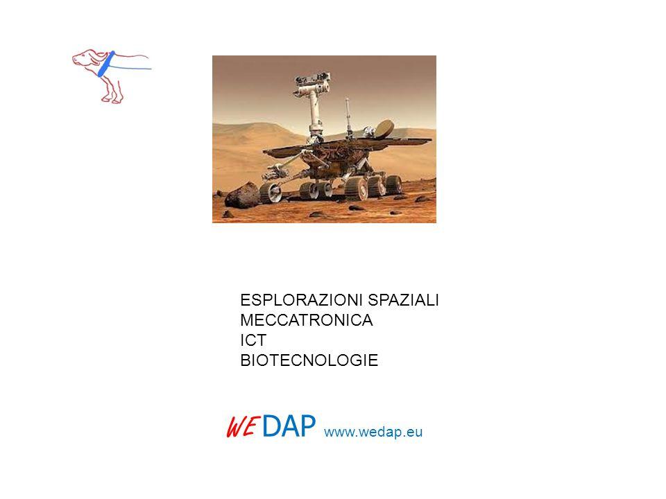 ESPLORAZIONI SPAZIALI MECCATRONICA ICT BIOTECNOLOGIE