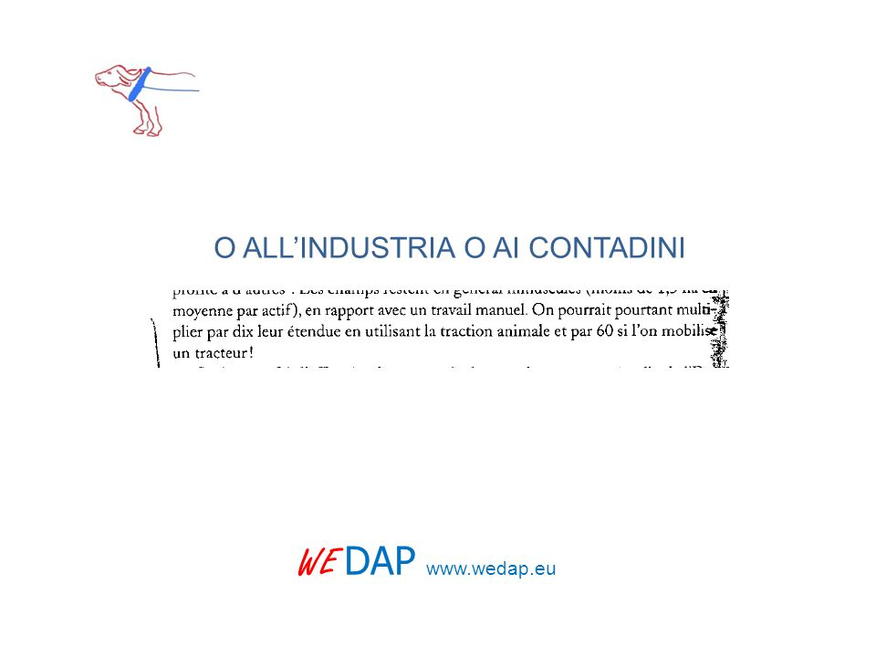 O ALL'INDUSTRIA O AI CONTADINI
