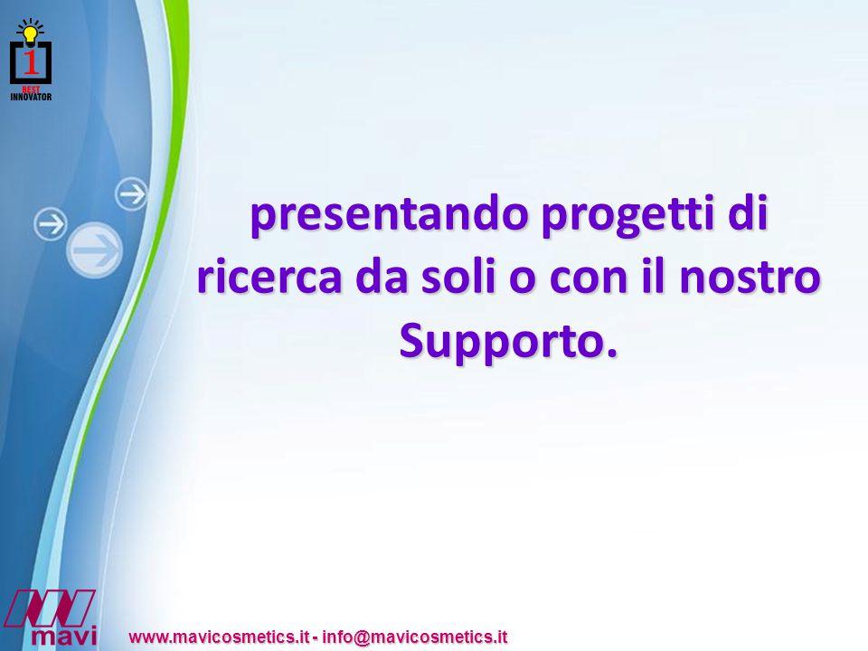 Powerpoint Templates www.mavicosmetics.it - info@mavicosmetics.it presentando progetti di ricerca da soli o con il nostro Supporto.