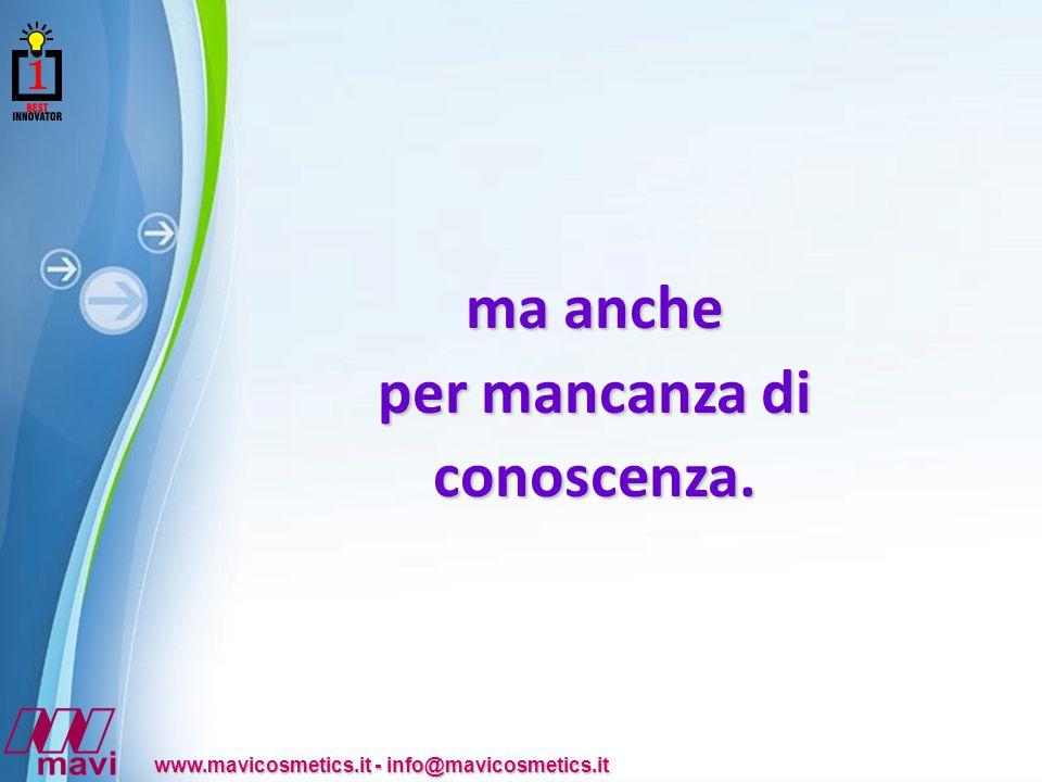 Powerpoint Templates www.mavicosmetics.it - info@mavicosmetics.it Come risultato del 1° e del 2° progetto di ricerca EU al quale ha partecipato