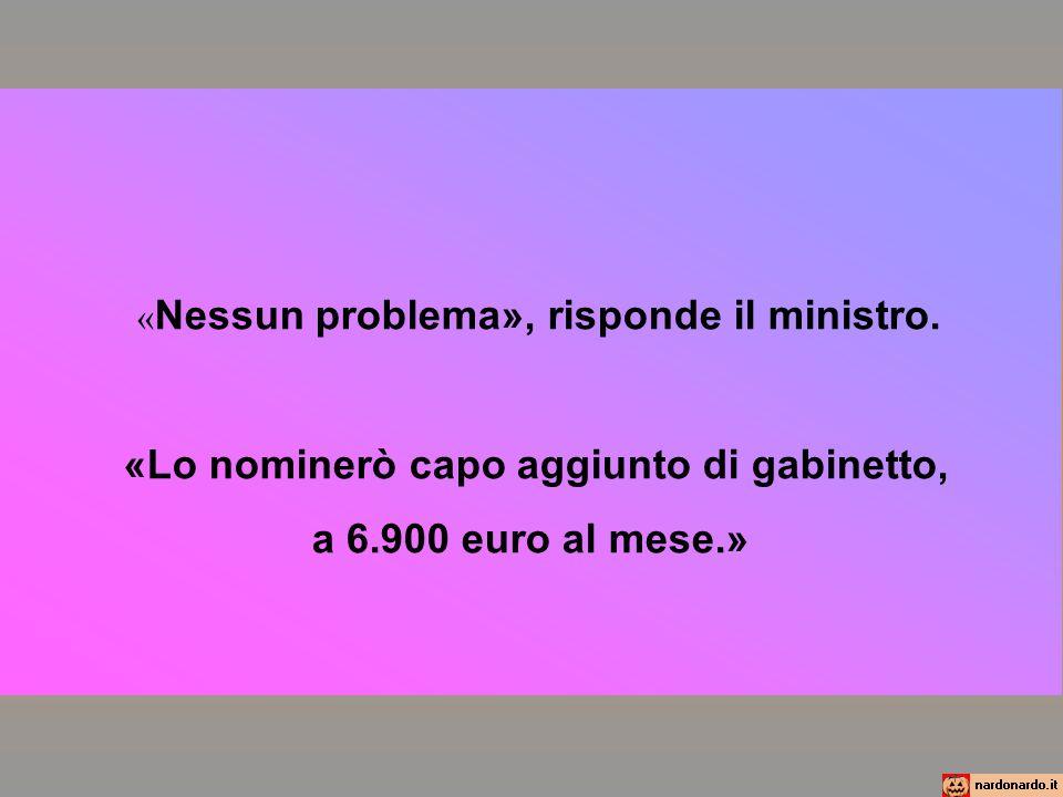 « Nessun problema», risponde il ministro.