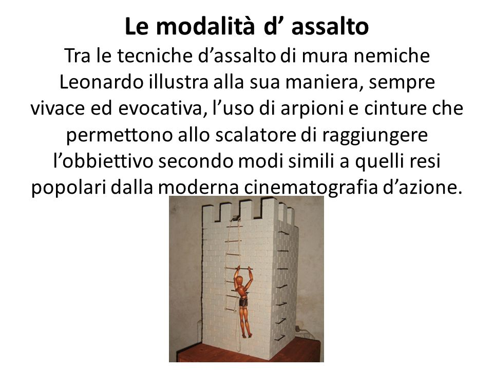 La difesa delle mura Leonardo non progettò solamente macchine d'attacco, ma anche complessi e ben congegnati sistemi di difesa. In questo caso, quando