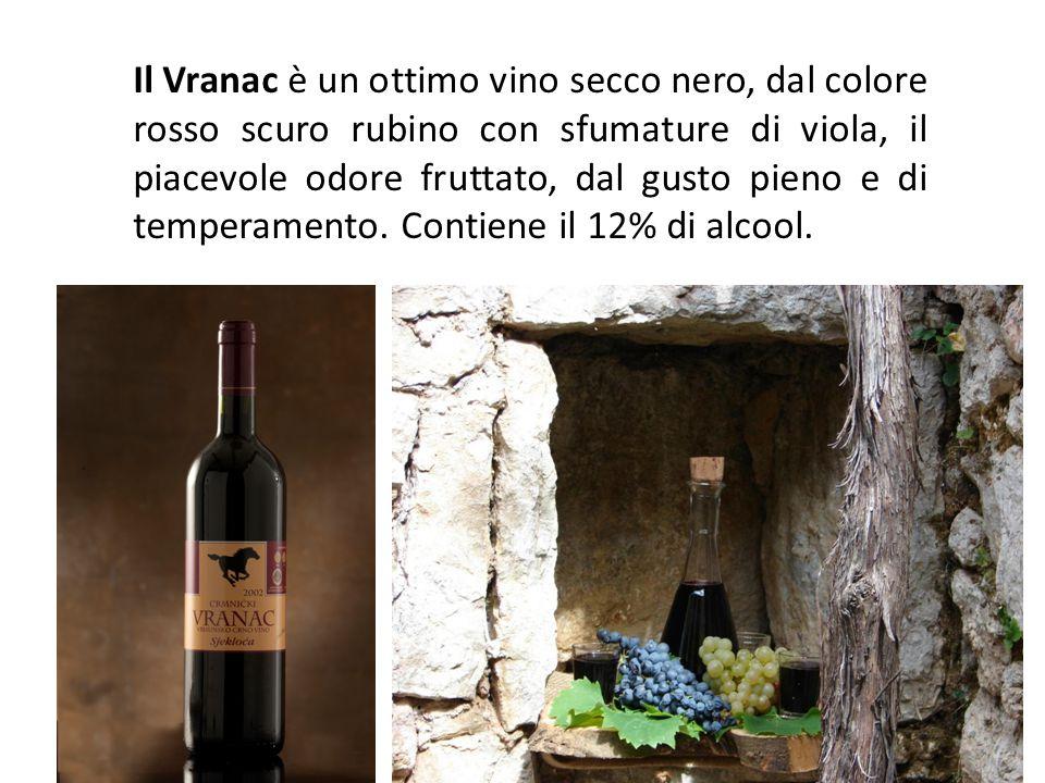Il Vranac è un ottimo vino secco nero, dal colore rosso scuro rubino con sfumature di viola, il piacevole odore fruttato, dal gusto pieno e di tempera