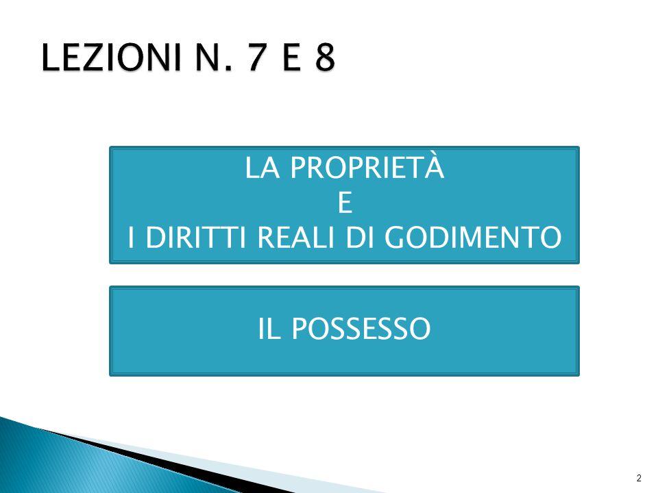2 LA PROPRIETÀ E I DIRITTI REALI DI GODIMENTO IL POSSESSO
