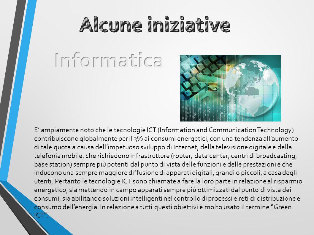 E' ampiamente noto che le tecnologie ICT (Information and Communication Technology) contribuiscono globalmente per il 3% ai consumi energetici, con un
