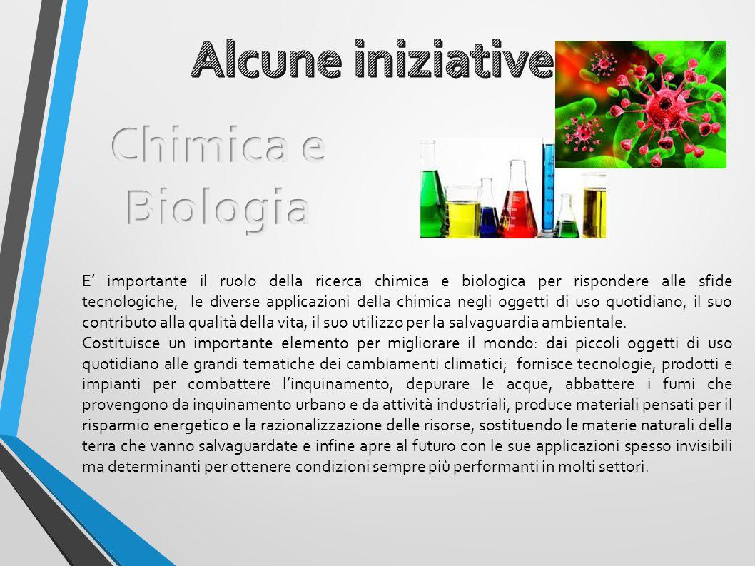 E' importante il ruolo della ricerca chimica e biologica per rispondere alle sfide tecnologiche, le diverse applicazioni della chimica negli oggetti di uso quotidiano, il suo contributo alla qualità della vita, il suo utilizzo per la salvaguardia ambientale.