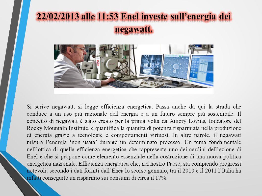 Si scrive negawatt, si legge efficienza energetica. Passa anche da qui la strada che conduce a un uso più razionale dell'energia e a un futuro sempre