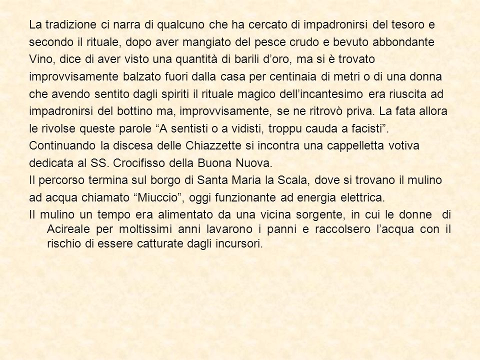 """Il bellissimo sentiero delle """"Chiazzette"""", tra Acireale, la frazione marinara di Santa Maria La Scala ed il mare, si estende per circa 1 km, con un di"""