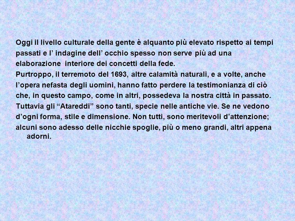 """Gli """"Atareddi"""", o """"Tareddi"""" come in Sicilia li denominano alcuni, sono l' espressione di una cultura che, attraverso i tempi ha messo in evidenza il t"""