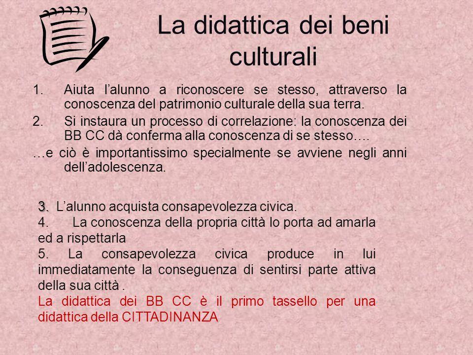 COSA SONO I BENI CULTURALI I Beni culturali connotano le caratteristiche umane, culturali ed antropologiche del territorio e sono un preciso punto di