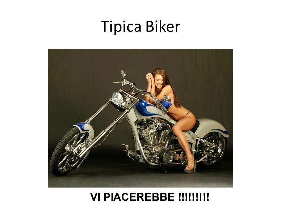 Tipica Biker VI PIACEREBBE !!!!!!!!!