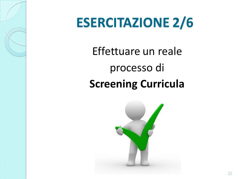 ESERCITAZIONE 2/6 Effettuare un reale processo di Screening Curricula 22