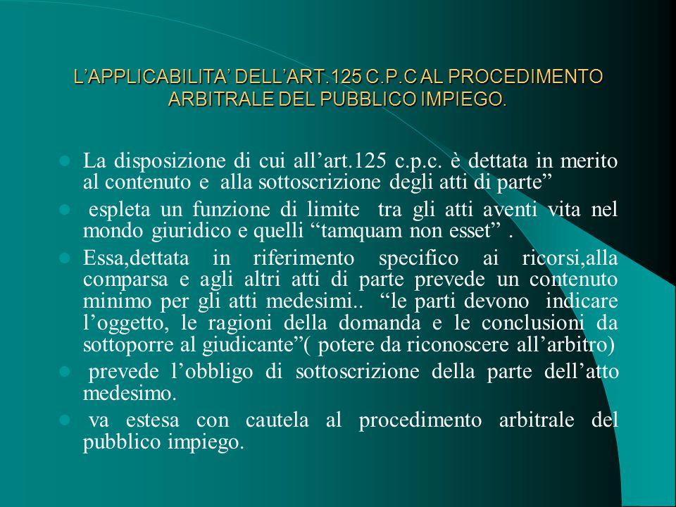 L'APPLICABILITA' DELL'ART.125 C.P.C AL PROCEDIMENTO ARBITRALE DEL PUBBLICO IMPIEGO.