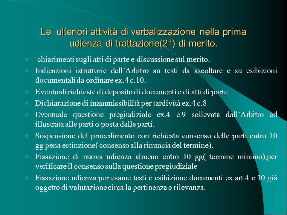 Le ulteriori attività di verbalizzazione nella prima udienza di trattazione(2°) di merito.