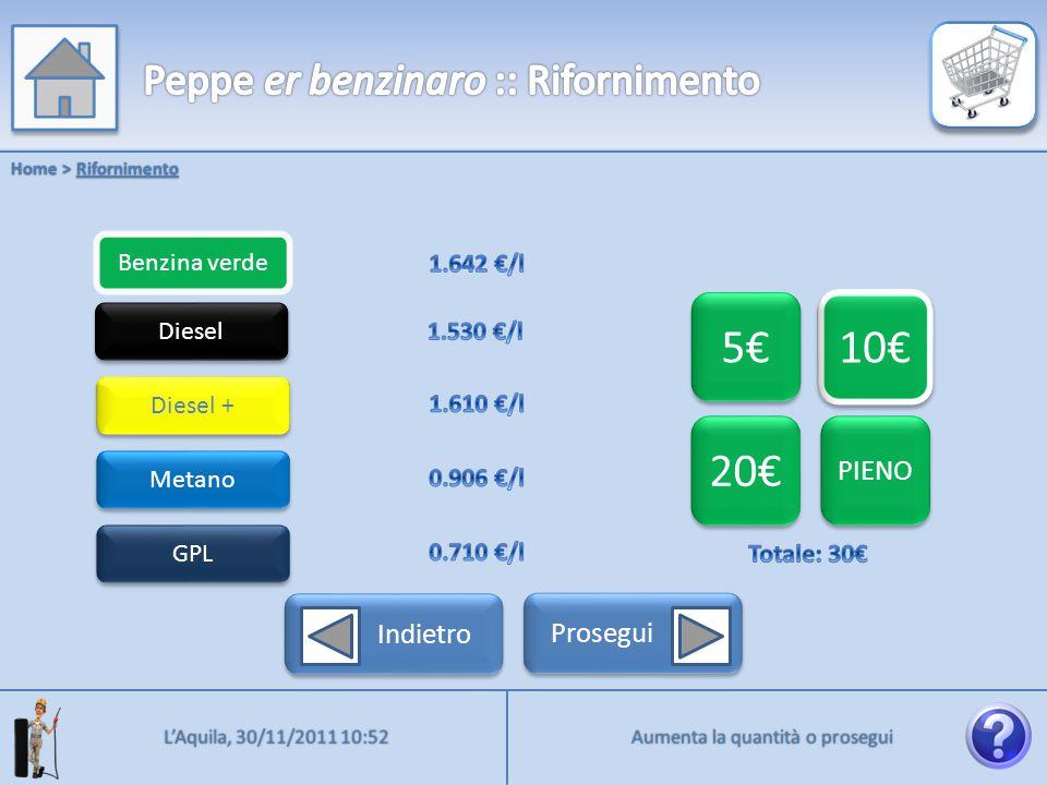 Benzina verde Home > Rifornimento Diesel Diesel + Metano GPL 5€ 10€ 20€ PIENO Indietro Prosegui Aumenta la quantità o prosegui L'Aquila, 30/11/2011 10:52