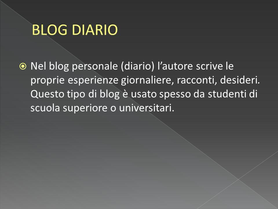  Nel blog personale (diario) l'autore scrive le proprie esperienze giornaliere, racconti, desideri.