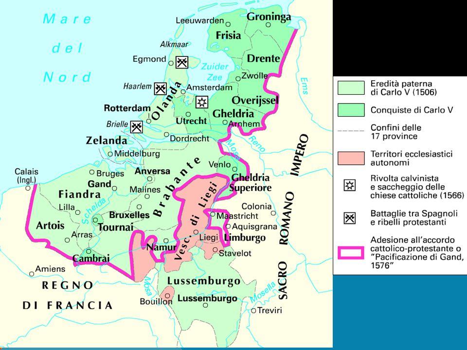 FILIPPO E I PAESI BASSI  Dominio di grande importanza economica per la Spagna, sotto Carlo V, godono di una notevole autonomia.