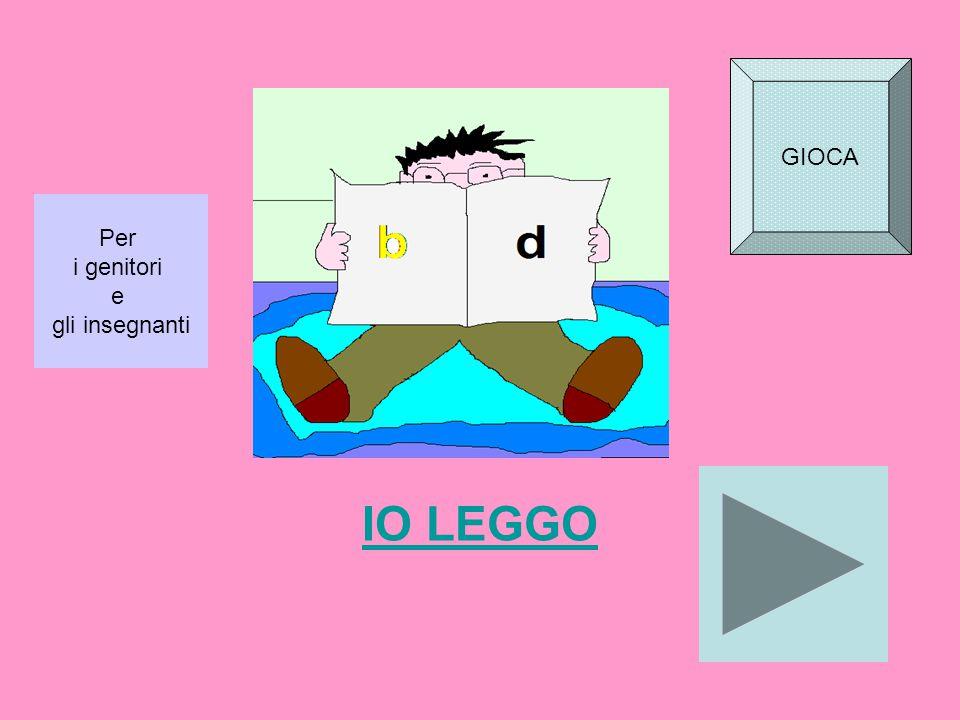 IO LEGGO Per i genitori e gli insegnanti GIOCA
