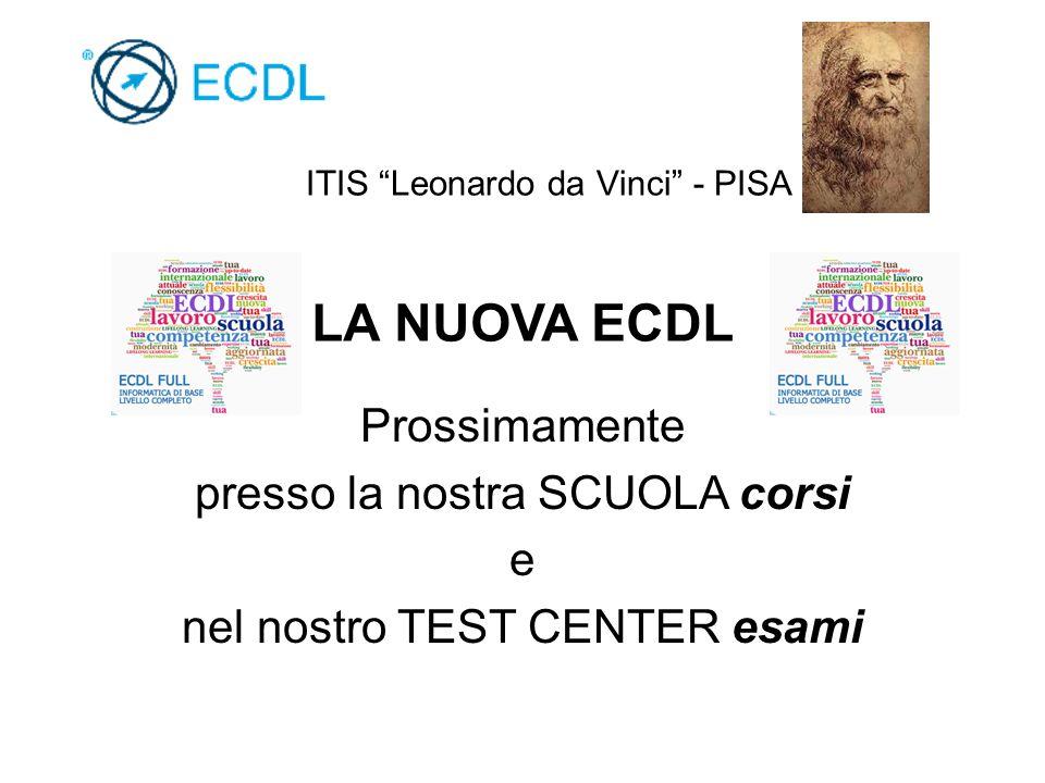 """ITIS """"Leonardo da Vinci"""" - PISA Prossimamente presso la nostra SCUOLA corsi e nel nostro TEST CENTER esami LA NUOVA ECDL"""