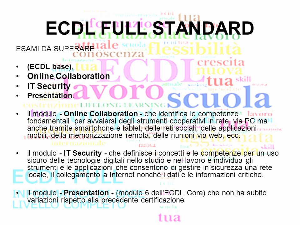 ECDL FULL STANDARD ESAMI DA SUPERARE….(ECDL base), Online Collaboration IT Security Presentation.