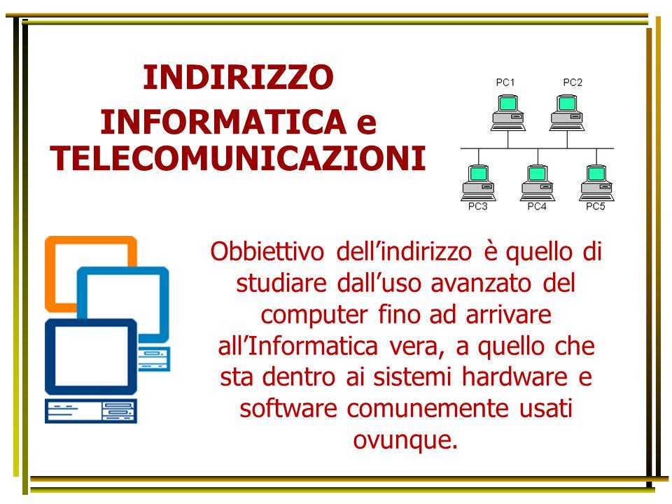 Obbiettivo dell'indirizzo è quello di studiare dall'uso avanzato del computer fino ad arrivare all'Informatica vera, a quello che sta dentro ai sistem