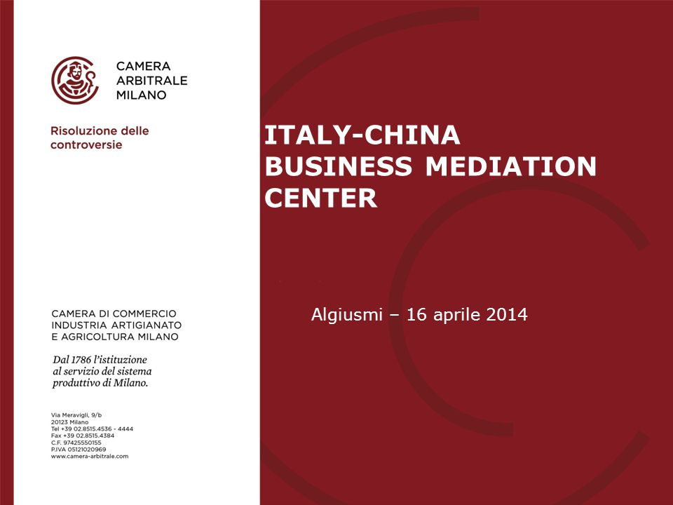 Algiusmi – 16 aprile 2014 ITALY-CHINA BUSINESS MEDIATION CENTER