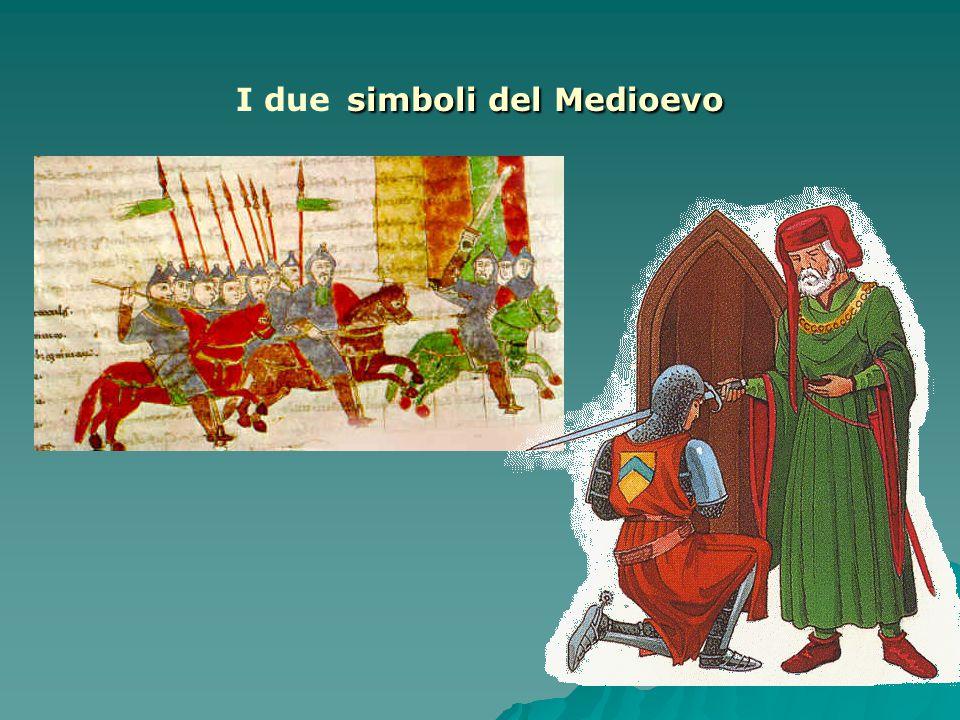 simboli del Medioevo I due simboli del Medioevo