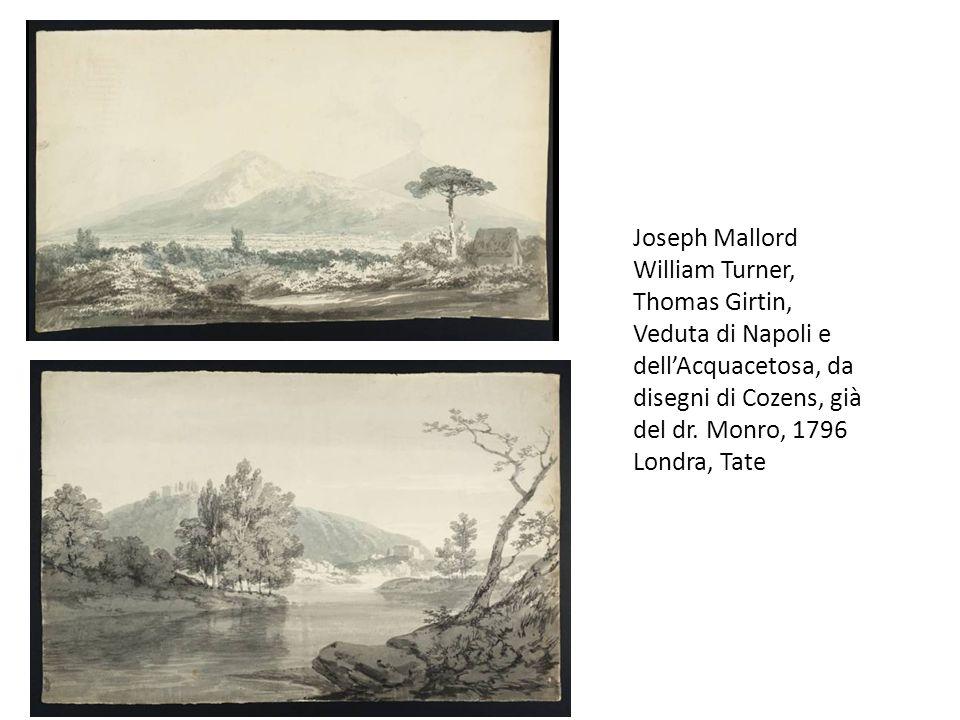 Joseph Mallord William Turner, Thomas Girtin, Veduta di Napoli e dell'Acquacetosa, da disegni di Cozens, già del dr. Monro, 1796 Londra, Tate