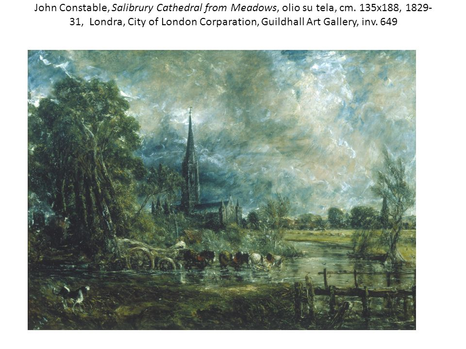 John Constable, Salibrury Cathedral from Meadows, olio su tela, cm. 135x188, 1829- 31, Londra, City of London Corparation, Guildhall Art Gallery, inv.