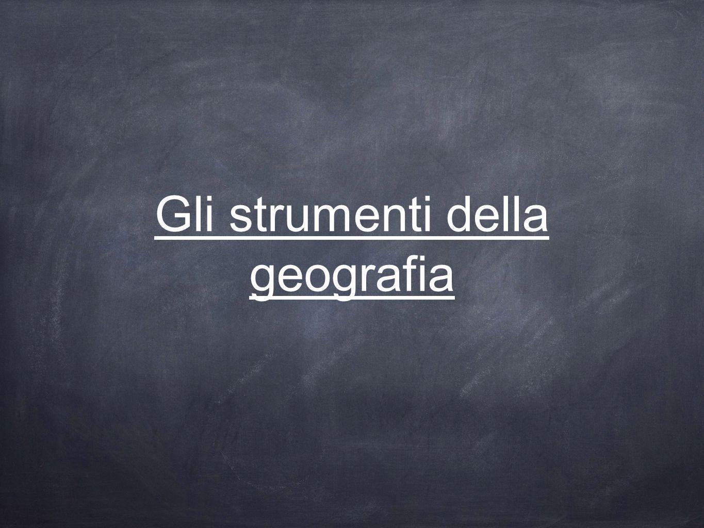 Gli strumenti della geografia