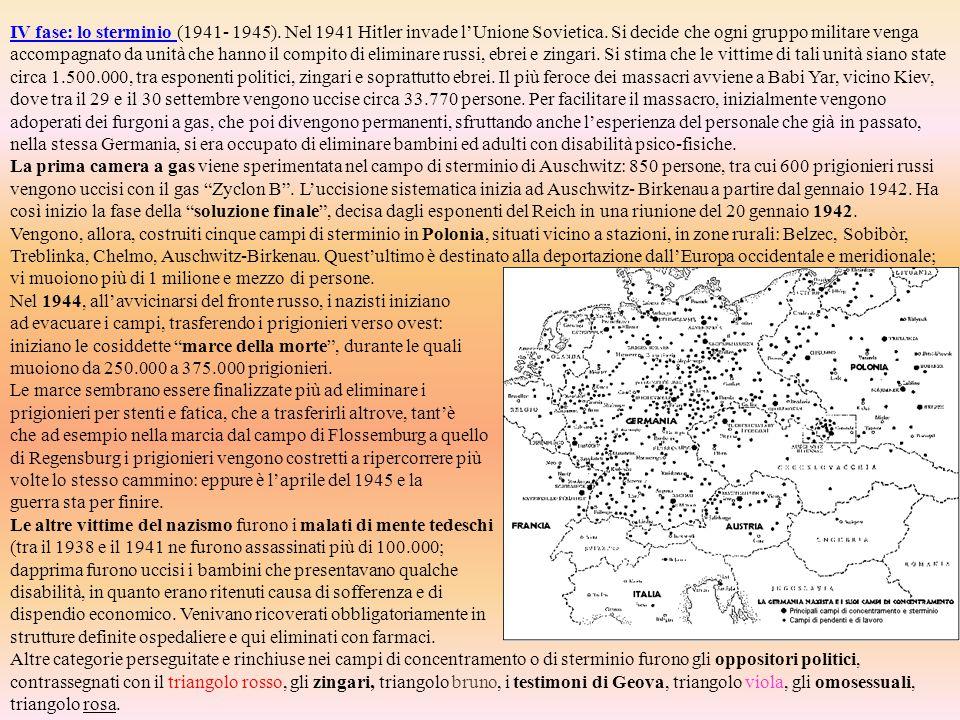 IV fase: lo sterminio IV fase: lo sterminio (1941- 1945). Nel 1941 Hitler invade l'Unione Sovietica. Si decide che ogni gruppo militare venga accompag