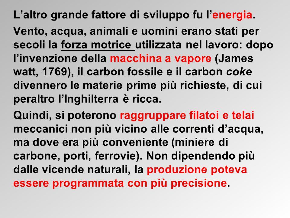 L'altro grande fattore di sviluppo fu l'energia.