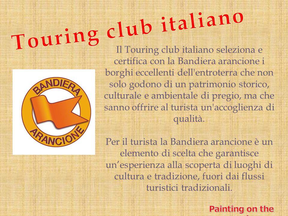 Il Touring club italiano seleziona e certifica con la Bandiera arancione i borghi eccellenti dell'entroterra che non solo godono di un patrimonio stor