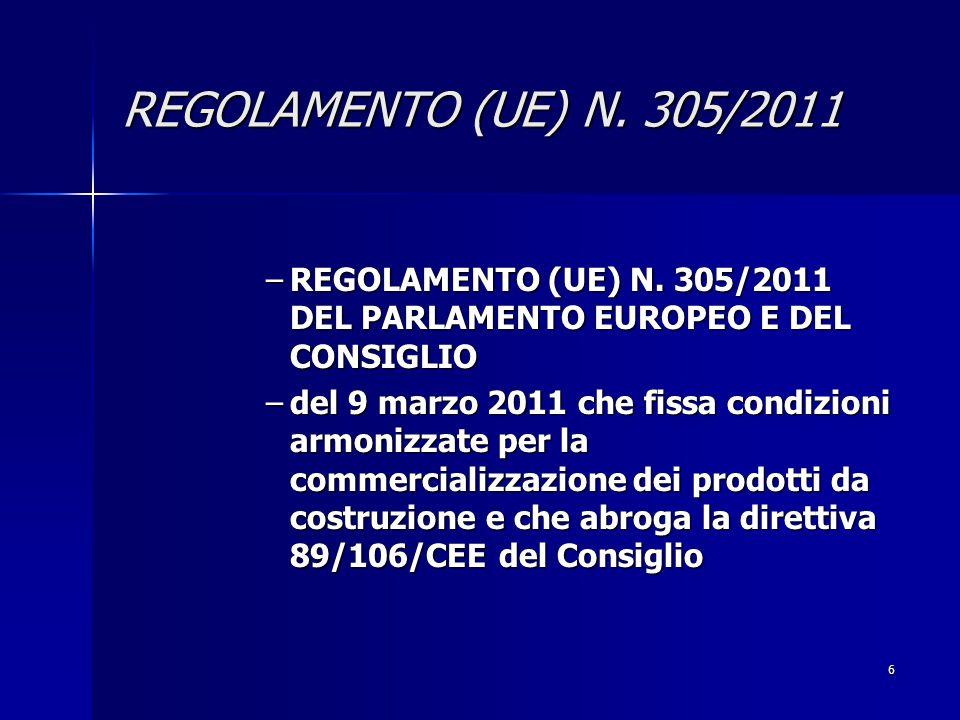 6 REGOLAMENTO (UE) N. 305/2011 –REGOLAMENTO (UE) N.