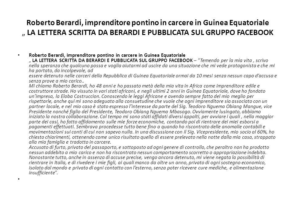 """Roberto Berardi, imprenditore pontino in carcere in Guinea Equatoriale """" LA LETTERA SCRITTA DA BERARDI E PUBBLICATA SUL GRUPPO FACEBOOK Roberto Berard"""