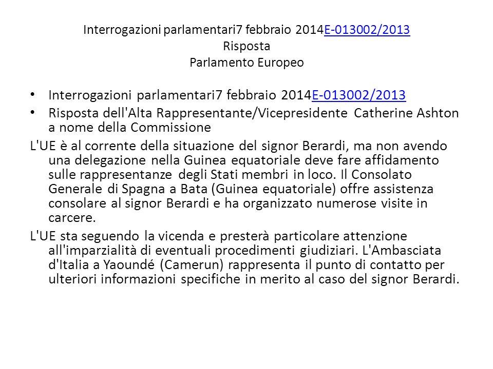 Interrogazioni parlamentari7 febbraio 2014E-013002/2013 Risposta Parlamento EuropeoE-013002/2013 Interrogazioni parlamentari7 febbraio 2014E-013002/20