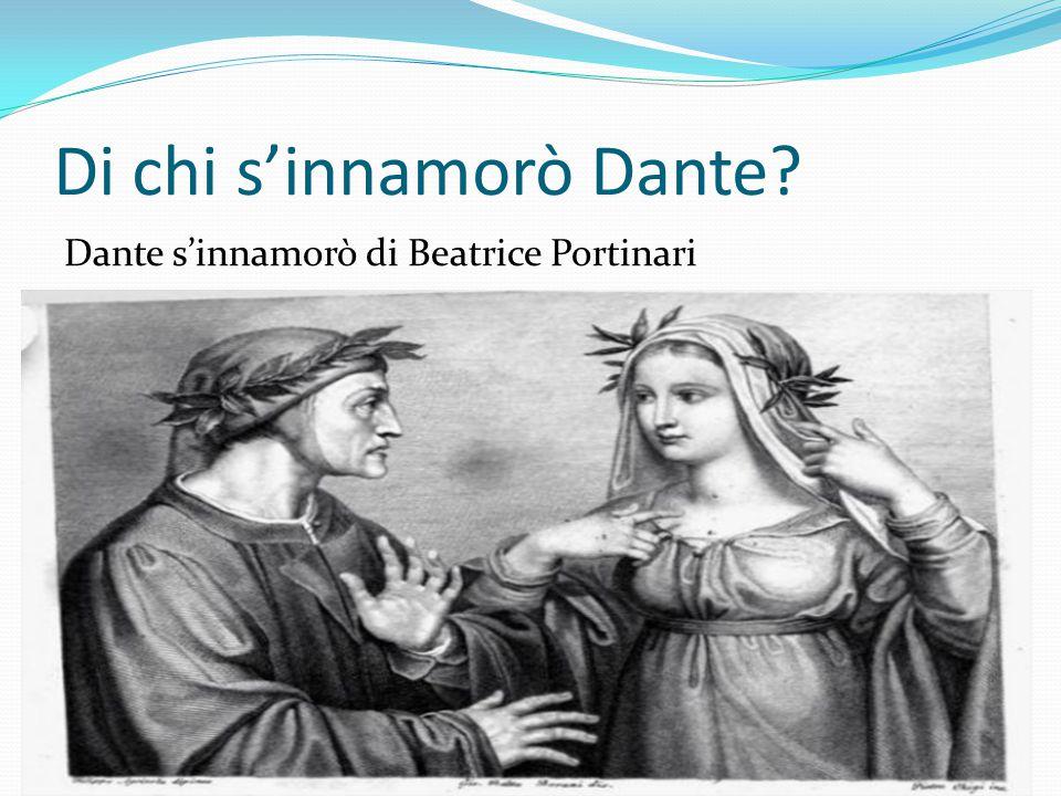 Di chi s'innamorò Dante? Dante s'innamorò di Beatrice Portinari