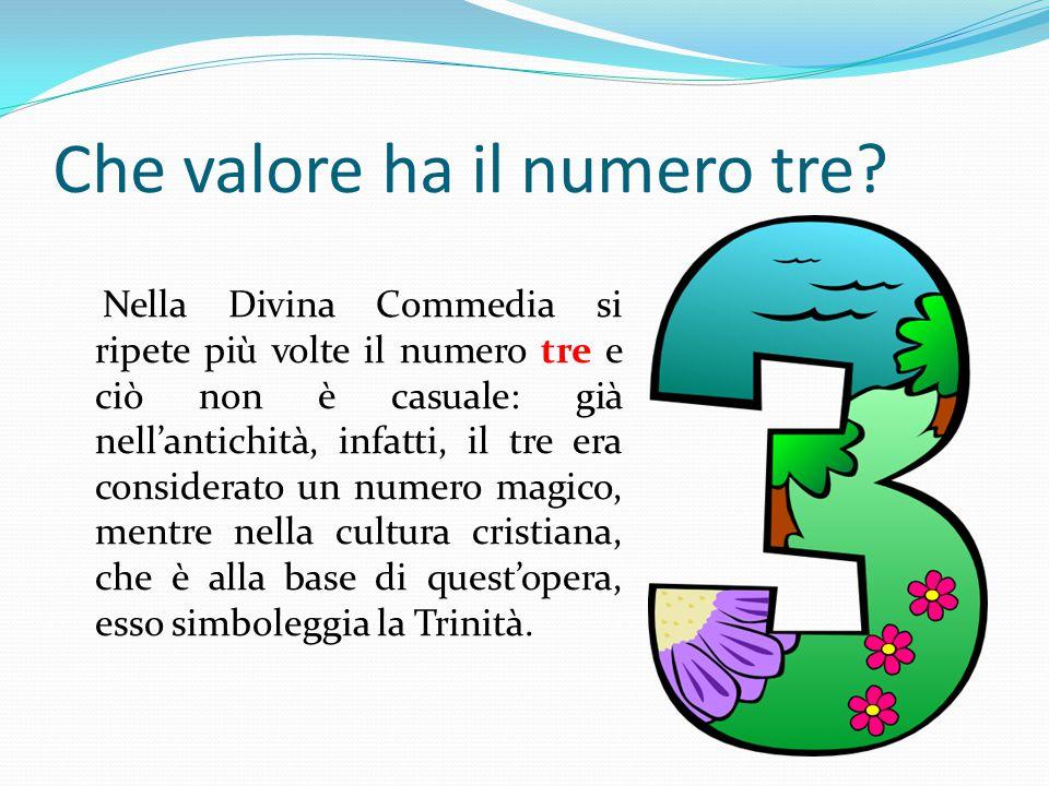 Nella Divina Commedia si ripete più volte il numero tre e ciò non è casuale: già nell'antichità, infatti, il tre era considerato un numero magico, men