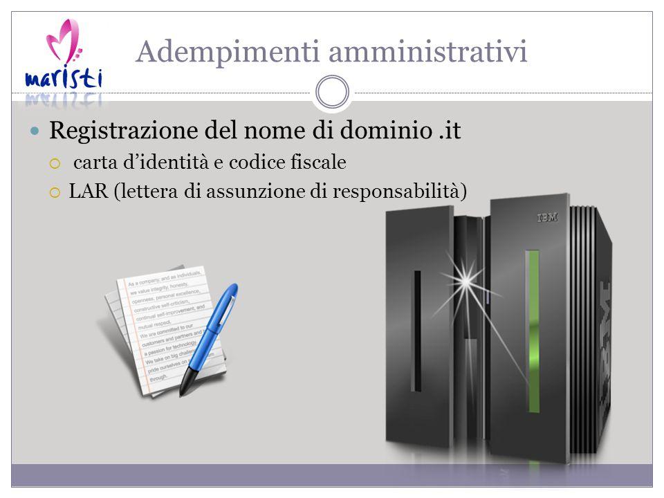 Adempimenti amministrativi Registrazione del nome di dominio.it  carta d'identità e codice fiscale  LAR (lettera di assunzione di responsabilità)
