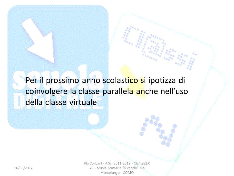 16/08/2012 Pia Corbani - A.Sc. 2011-2012 - Cl@sse2.0 4A - scuola primaria