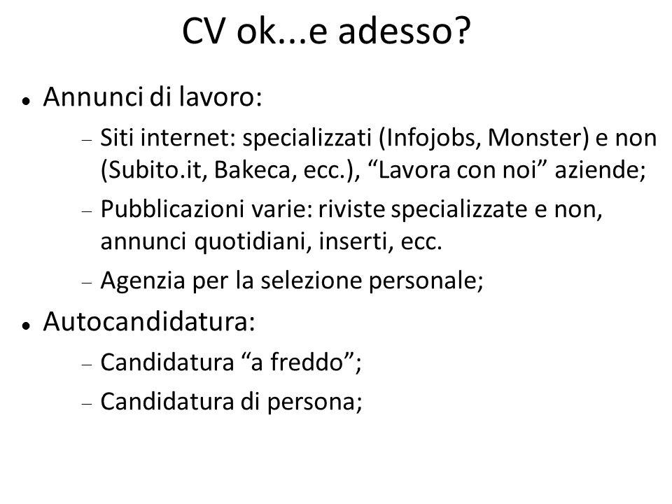 """CV ok...e adesso? Annunci di lavoro: SSiti internet: specializzati (Infojobs, Monster) e non (Subito.it, Bakeca, ecc.), """"Lavora con noi"""" aziende; P"""