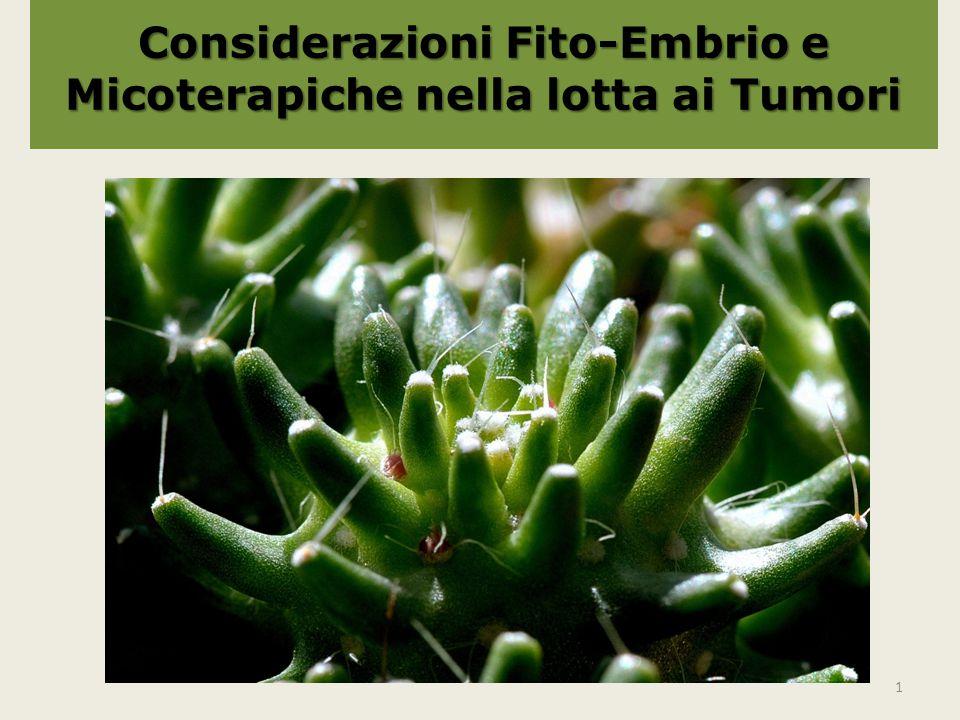 Considerazioni Fito-Embrio e Micoterapiche nella lotta ai Tumori 1