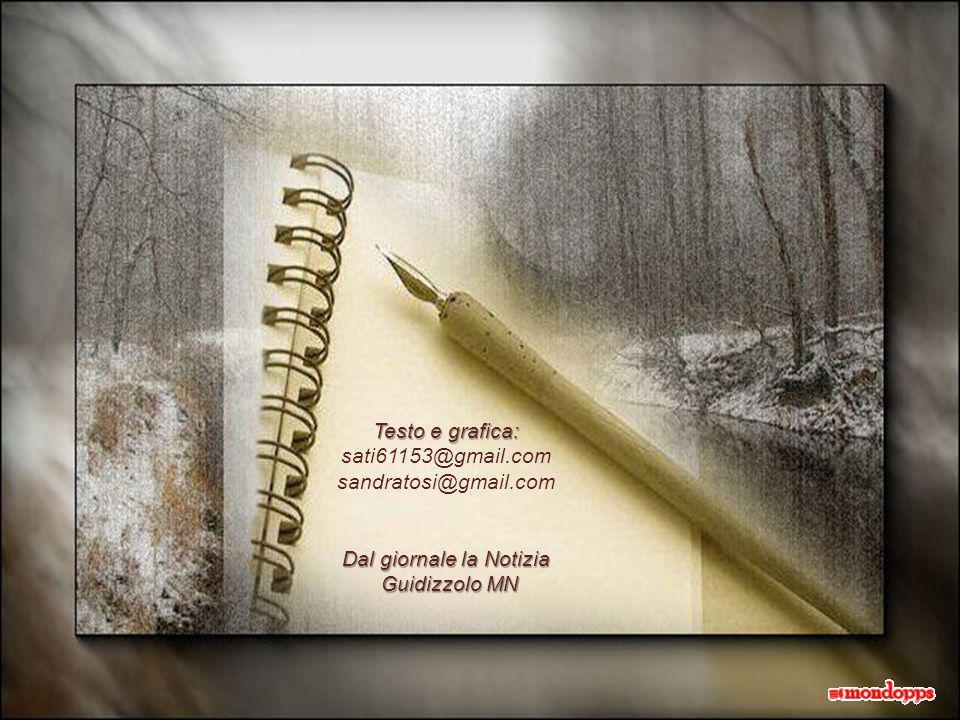 Testo e grafica: Testo e grafica: sati61153@gmail.com sandratosi@gmail.com Dal giornale la Notizia Guidizzolo MN Guidizzolo MN