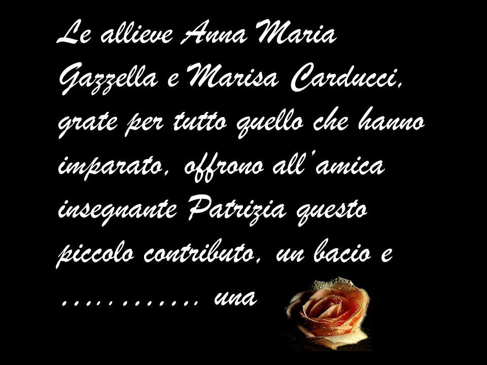 Fortunate le donne di Sinalunga, Rigaiolo, Trequanda, Montisi, Castelmuzio,Petroio,Torrita di Siena, perché hanno quasi all'uscio di casa un'insegnant